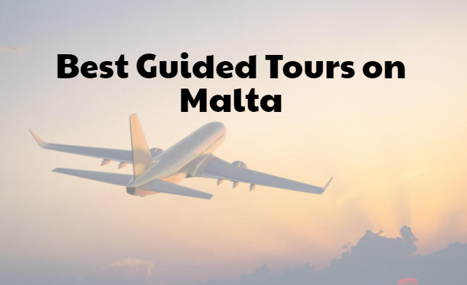 Best Guided Tours on Malta