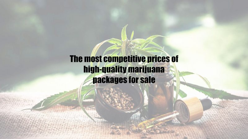 The most competitive prices of high-quality marijuana packages for sale
